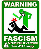 Warning Fascism: Green Police at Work (Credit: thepiratescove.us) Click to Enlarge.